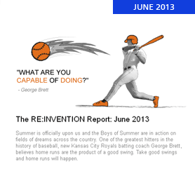 The RE:INVENTION Report: June 2013