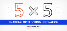 Five by Five / 5×5: Are You Enabling or Blocking Innovation?