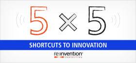 Five by Five / 5×5: Cutting Corners in the Race to Innovate