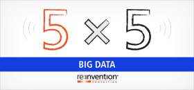 5×5: The Big Deluge of Big Data